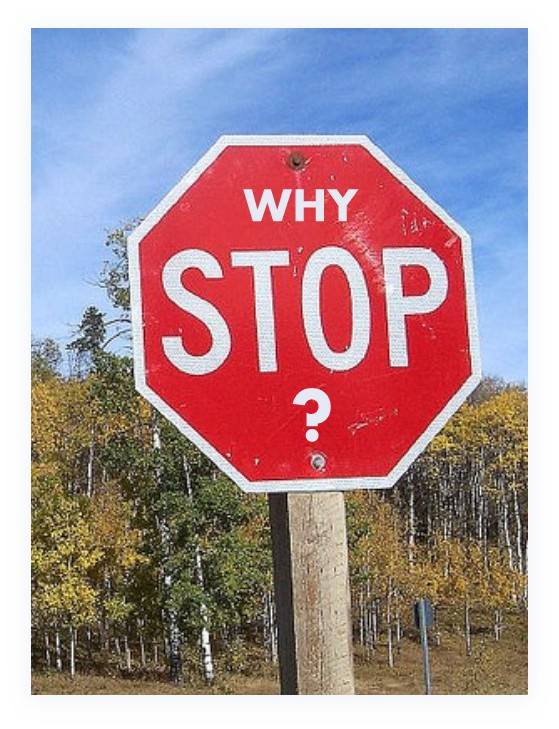 "Image of ""Why Stop"" sign"